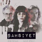 قصة مسلسل الشخصية أبطاله ومواعيد عرضه Şahsiyet